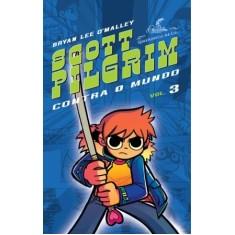 Scott Pilgrim Contra o Mundo - Vol. 03 - O'malley, Bryan Lee - 9788535918298