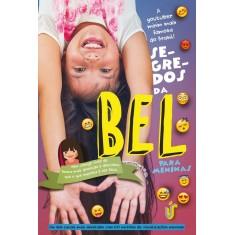 Segredos da Bel Para Meninas - Bel; Fran - 9788567028835