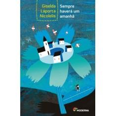 Sempre Haverá Um Amanhã - Col. Veredas - 4ª Ed. 2012 - Nicolelis, Giselda Laporta - 9788516079574