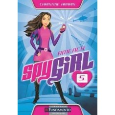 Spy Girl 5 - Ameaça - Harris, Christine - 9788576768456