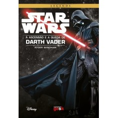 Star Wars. A Ascensão e a Queda de Darth Vader - Ryder Windham - 9788579309830
