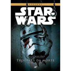 Star Wars - Troopers da Morte - Schreiber, Joe - 9788576572701