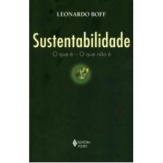 Sustentabilidade - o Que É - o Que Não É - Boff, Leonardo - 9788532642981