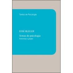 Temas De Psicologia - Entrevista E Grupos - Col. Textos De Psicologia - 4ª Ed. 2011 - Bleger, Jose - 9788578274405