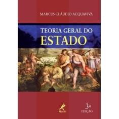 Teoria Geral do Estado - 3ª Ed. 2010 - Acquaviva, Marcus Claudio - 9788520430262