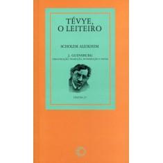 Tévye - o Leiteiro - Aleikhem, Scholem - 9788527309400
