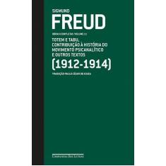 Totem e Tabu - Contribuição À História do Movimento - Psicanalítico e Outros Textos (1912-1914) - Freud, Sigmund - 9788535921748