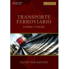 Transporte Ferroviário - Histórias E Técnicas - Santos, Silvio Dos - 9788522111596