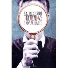 Tremendas Trivialidades - G.K.,  Chesterton - 9788563160218