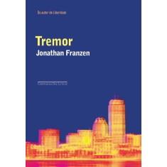 Tremor - Franzen, Jonathan - 9788535921151