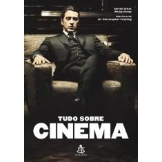 Foto Tudo Sobre Cinema - Frayling, Christopher; Kemp, Philip - 9788575426685