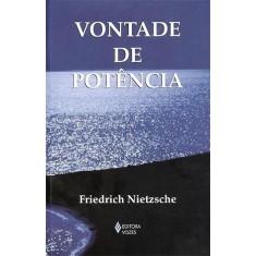 Vontade de Potência - Nietzsche, Friedrich - 9788532640567