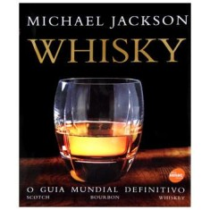 Whisky - o Guia Mundial Definitivo - Michael Jackson - 9788539600137