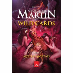 Wild Cards - Apostas Mortais - Livro 3 - Martin, George R. R. - 9788544100189