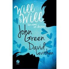 Will & Will - Um Nome, Um Destino - Green, John - 9788501093882