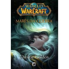 World Of Warcraft - Marés da Guerra - Golden, Christie - 9788501401250