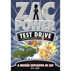 Zac Power Test Drive 7 - a Missão Explosiva de Zac - Larry, H. I. - 9788576768852