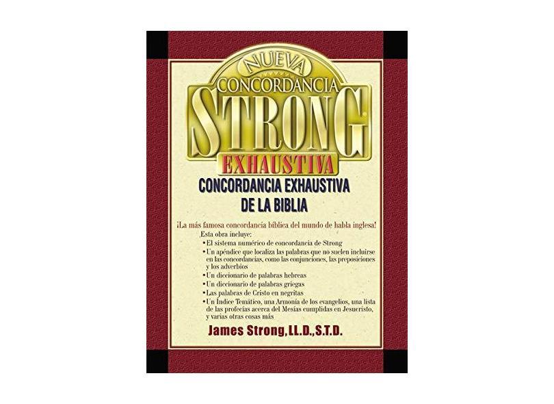 Nueva Concordancia Strong Exhaustiva de la Biblia - James Strong - 9780899223827