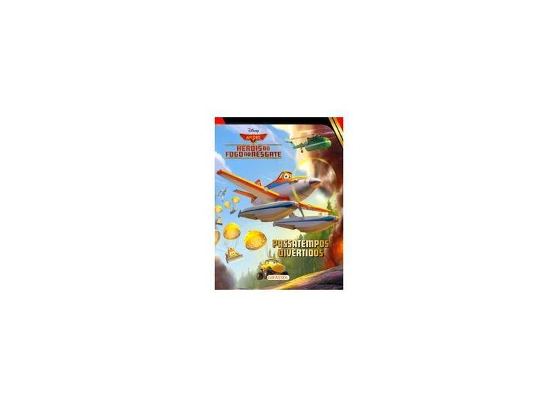 Disney - Aviões 2, Heróis do Fogo ao Resgate: Passatempos Divertidos - Disney - 9788539414970