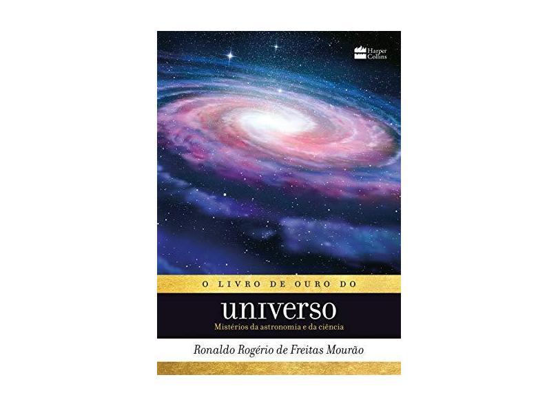 O livro de ouro do universo - Ronaldo Rogério De Freitas Mourão - 9788595082328