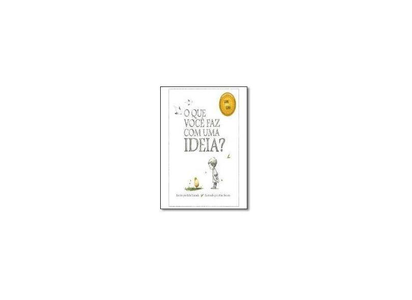 Que Você Faz Com Uma Ideia?, O - Kobi Yamada - 9788592824006