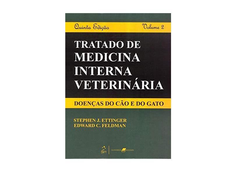 Tratado De Medicina Interna Veterinária - Volumes I e II - Stephen J. Ettinger, Edward C. Feldman - 9788527709019