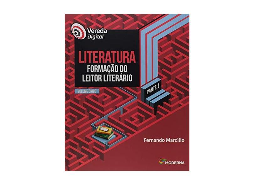 Vereda Digital. Literatura Formação do Leitor Literário - Volume Único. Parte I - Fernando Marcílio - 9788516107277