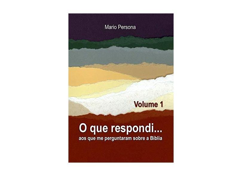 O que Respondi - Volume 1 - Mario Persona - 9788545525134