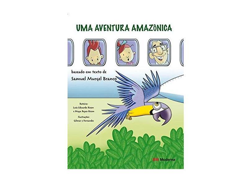 Uma Aventura Amazônica - Nova Ortografia - Branco, Samuel Murgel - 9788516067533