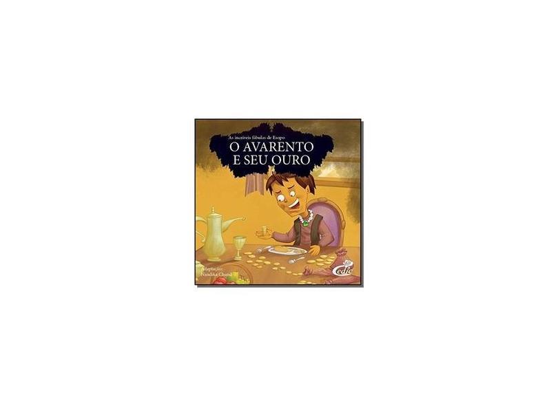 As Fábulas de Esopo. O Avarento e o Seu Ouro - Nandika Chand - 9788542403947
