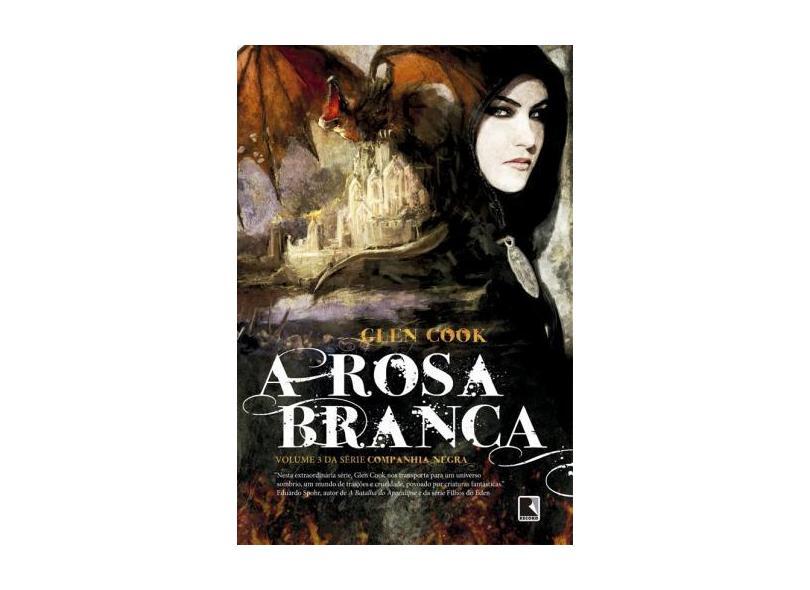 A Rosa Branca - Série Companhia Negra - Vol. 3 - Glen Cook - 9788501102362