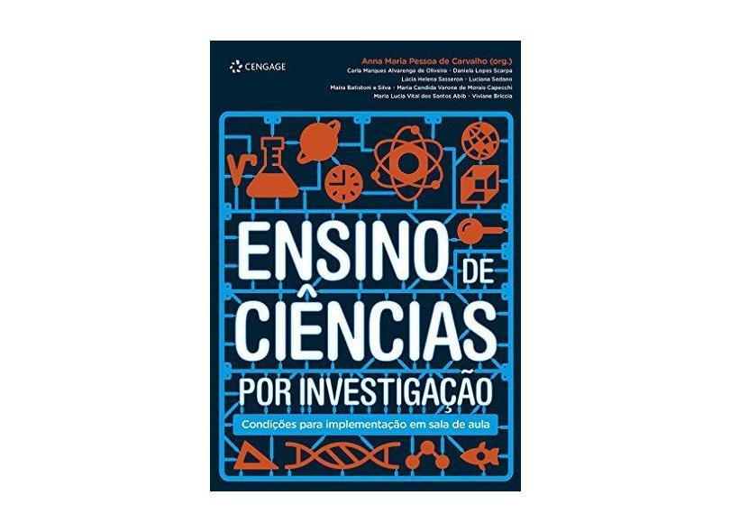 Ensino de Ciências Por Investigação - Condições Para Implementação Em Sala de Aula - Carvalho, Anna Maria Pessoa De - 9788522114184