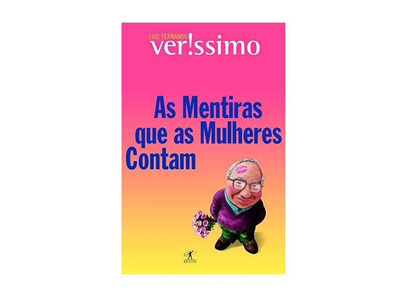 As Mentiras Que As Mulheres Contam - Luis Fernando Verissimo - 9788539007127