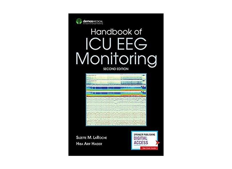 HANDBOOK OF ICU EEG MONITORING - Suzette Laroche Md (editor), Hiba Haider Md (editor) - 9780826168610