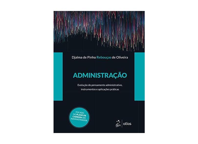 Administração - Djalma De Pinho Rebouças De Oliveira - 9788597019841
