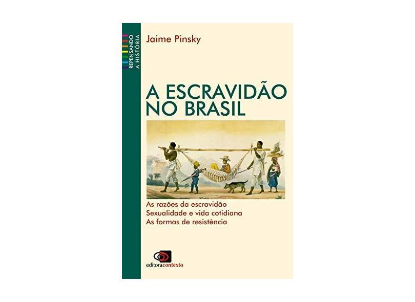 A Escravidao no Brasil - Pinsky, Jaime - 9788572441209