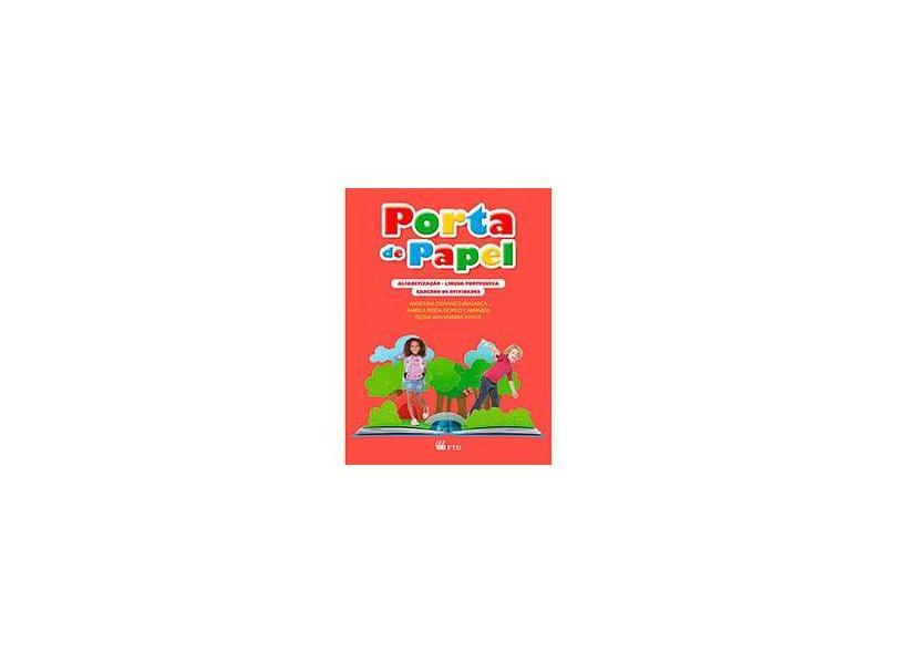 Porta De Papel - Alfabetização - Língua Portuguesa - Caderno De Atividades - Isabella Carpaneda; Angiolina Bragança; Regina Nassur - 9788532299666