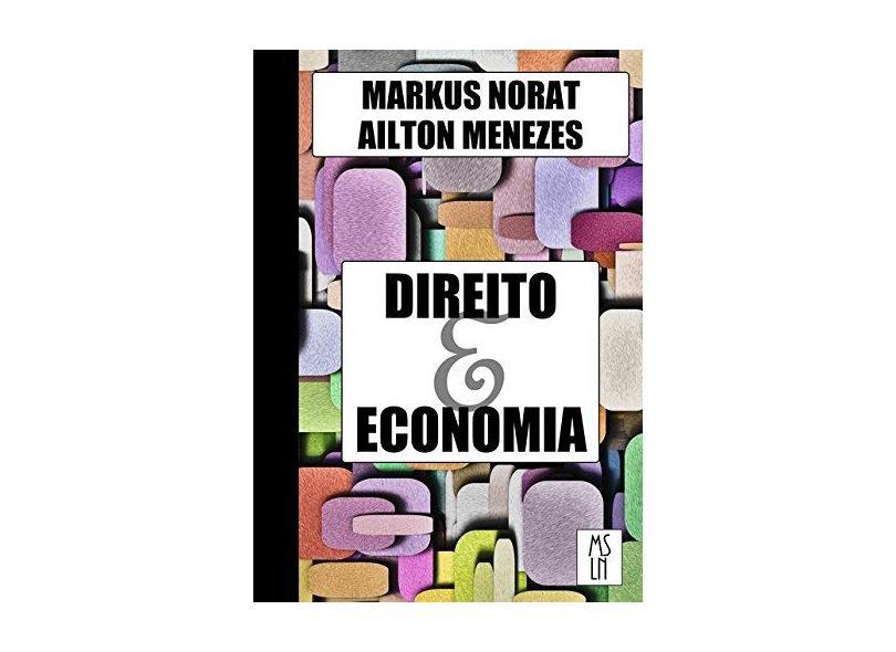 Direito e Economia - Markus Norat - 9788592397197