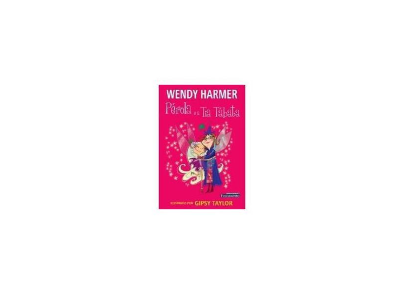 Pérola e a Tia Tábata - Harmer, Wendy - 9788576761761