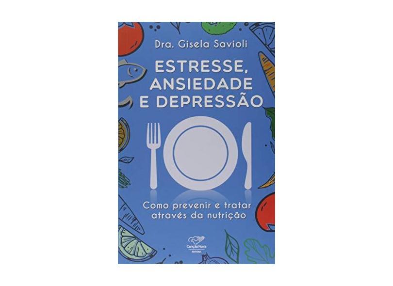 Estresse Ansiedade E Depressão - Gisela Savioli - 9788553390991