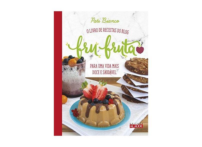 Fru-fruta - Pati Bianco - 9788578814281