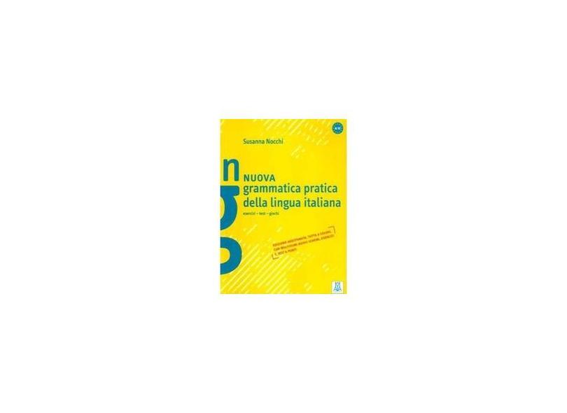 Grammatica Pratica Della Lingua Italiana - Nuova Grammatica Pratica Della Lingua Italiana - Nocchi, Susanna; - 9788861822474