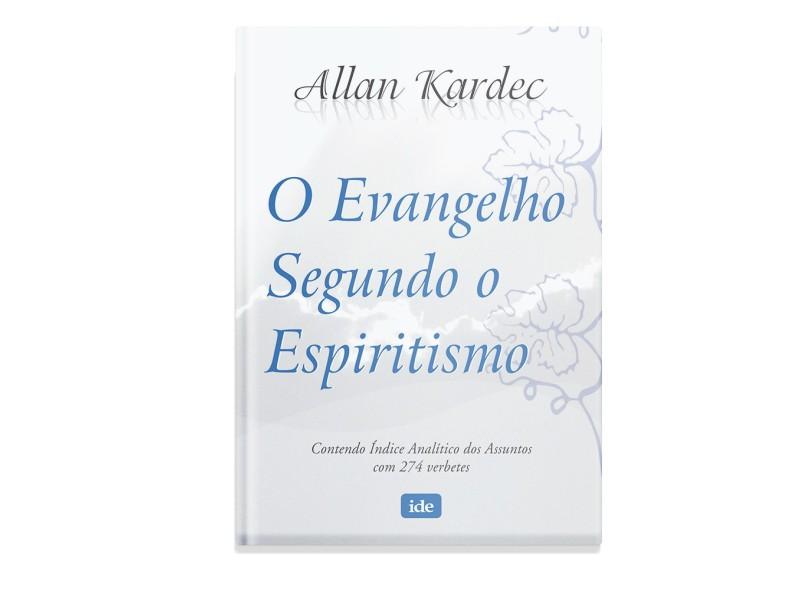 O Evangelho Segundo o Espiritismo - Kardec, Allan - 9788573413830