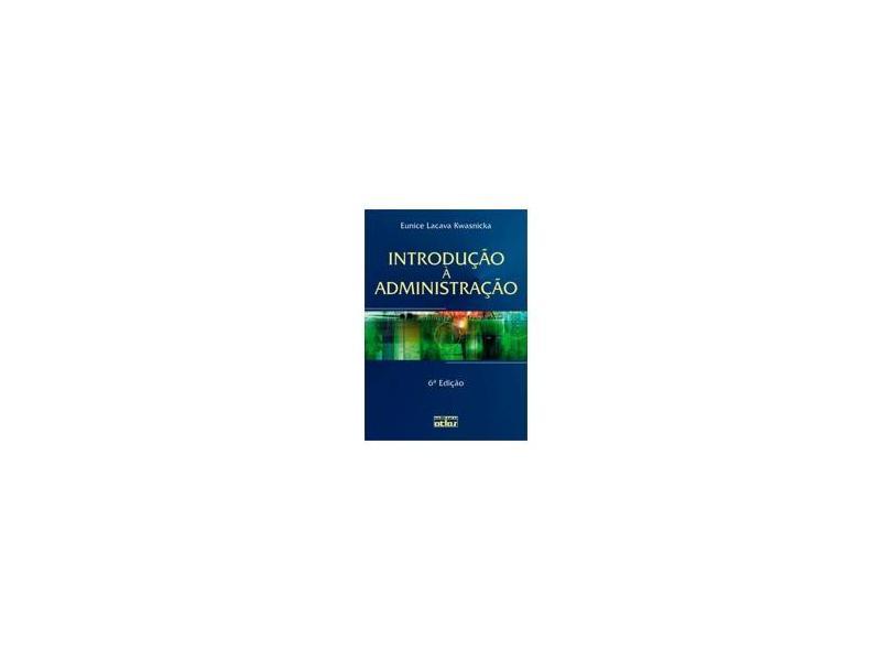 Introdução À Administração - 6ª Ed. 2007 - Kwasnicka, Eunice Lacava - 9788522435135