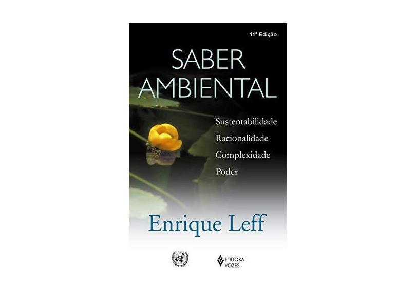 Saber Ambiental: Sustentabilidade, Racionalidade, Complexidade e Poder - Enrique Leff - 9788532626097