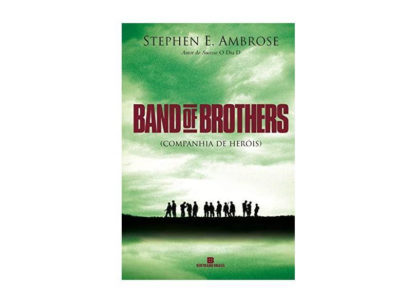 Band of Brothers - Companhia de Heróis - Ambrose, Stephen E. - 9788528609943