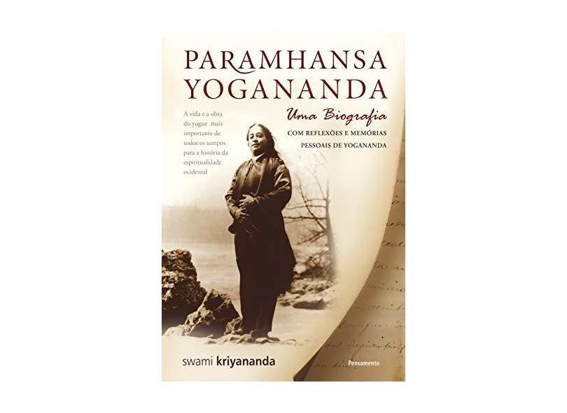 Paramhansa Yogananda - Uma Biografia - Kriyananda, Swami - 9788531518751