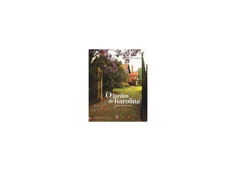 "O Jardim De Karolina - ""lewandowski, Anita"" - 9788567118000"