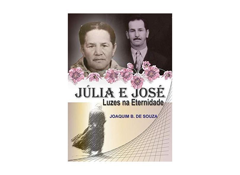 Júlia e José - Joaquim B. De Souza - 9788556976420