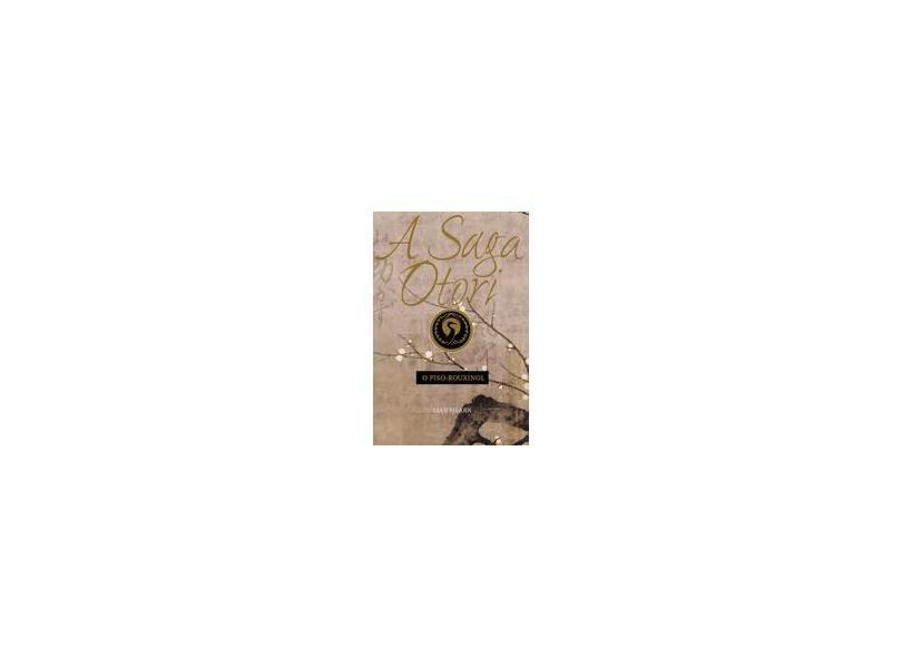 A Saga Otori - O Piso Rouxinol - Hearn, Lian - 9788533616059